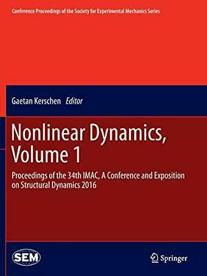 Nonlinear Dynamics, Volume 1 : Proceedings of t. Kerschen, Gaetan.#