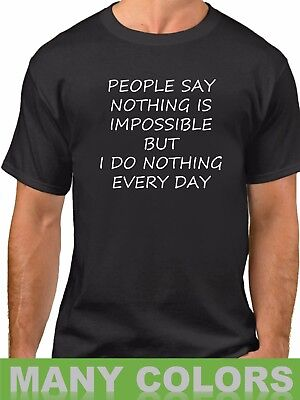 Nothing Is Impossible T Shirt Funny Saying Slogan Tee Humor T Shirt Mens S Xxxl
