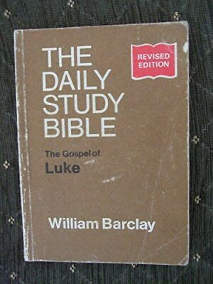 Gospel of Luke (Daily Study Bible) Barclay, William