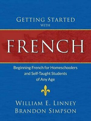 Getting Started with French: Beginning French for Homesch