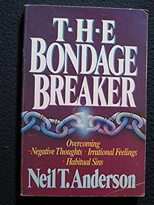 The Bondage Breaker  Overcoming Negative Thoughts  Irrational Feelings  Habitu