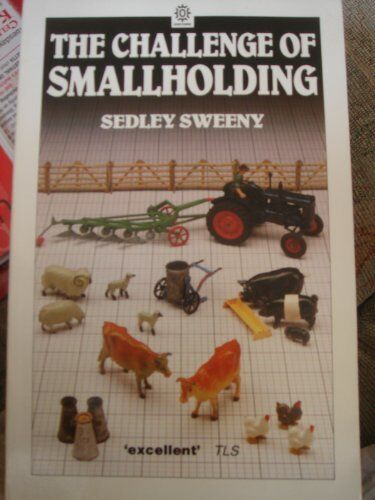 The Challenge of Smallholding (Oxford Paperbacks),Sedley Sweeny