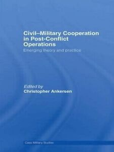 Civil-Military Cooperation in Post-Conflict Operations, Christopher Ankersen