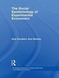 The Social Epistemology of Experimental Economics, Ana Cordeiro dos Santos