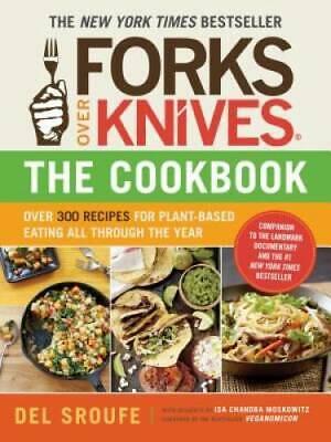 Forks Over Knives - The Cookbook: Over 300 Recipes for Plant-Based Eating - GOOD
