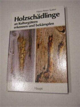 Holzschadlinge An Kulturgutern Erkennen Und Bekampfen 3258046743 In
