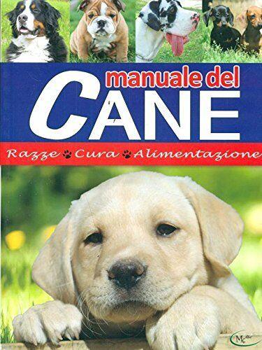 MANUALE DEL CANE - razze, cura e alimentazione  EmmeKlibri