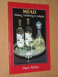Mead ~ Making ~ Exhibiting ~ Judging ~ Harry Riches