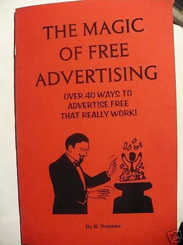 How to get FREE ADVERTISING FOR LIFE book tells ALL marketing PR selling sales