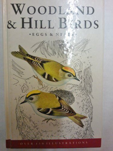 A Field Guide in Colour to Woodland and Hill Birds, Eggs and Nests By Jiri Feli