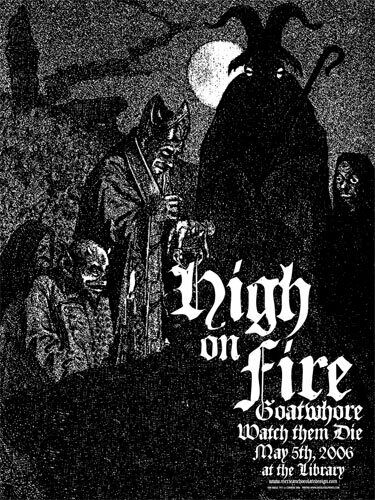 High On Fire Goatwhore Watch Them Die 2006 Silkscreen Poster Jared Connor Metal