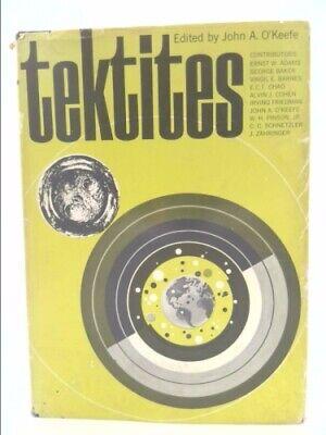 Tektites  (1st Ed) by O'Keefe, John A. (editor