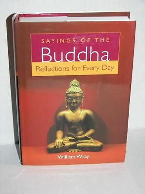 Sayings of the Buddha: Reflections for Every Day by William Wray