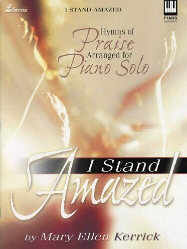 I Stand Amazed Hymns of Praise Arranged for Piano Solo MUSIC BOOK RARE BRAND NEW