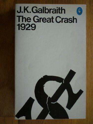 The Great Crash, 1929 (Pelican),John Kenneth Galbraith
