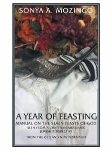 A Year Feasting Manual on Seven Feasts God Seen by Mozingo Sonya a -Paperback