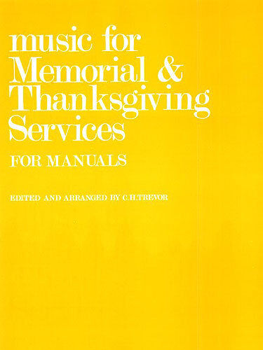 C.H Trevor Music For Memorial And Thanksgiving Services Organ Music Book