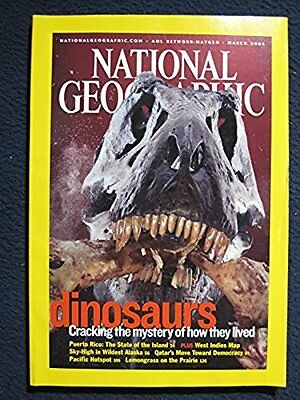National Geographic Magazine March 2003 Dinosaurs  Cracking The Mystery