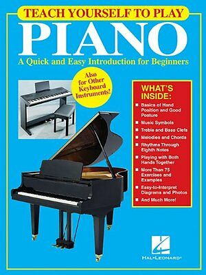 Teach Yourself To Play Piano  A Quick And Easy Introduction For Beginners By