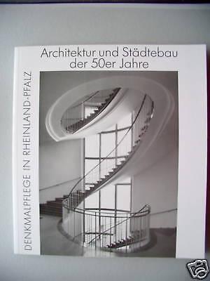 Architektur Städtebau 50er Jahre Rheinland-Pfalz Denkma