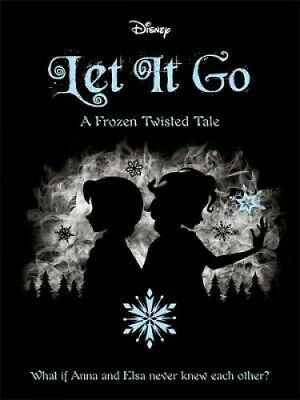 Disney Frozen: Let It Go (Twisted Tales) by Igloo Books.