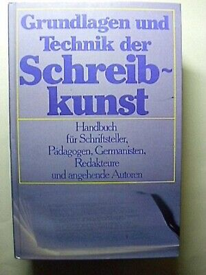 Grundlagen und Technik der Schreibkunst : Handbuch für Schriftsteller,