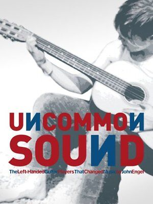 Left Handed Guitar Music - Uncommon Sound: The Left-Handed Guitar Players That Changed Music (2 Volumes),Jo