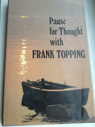 Pause for Thought with Frank Topping (Topping books),Frank Topping