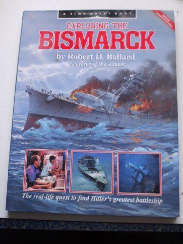 Exploring the Bismarck,Robert D Ballard