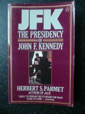 Jfk: The Presidency of John F. Kennedy by Parmet, Herbert S. Paperback Book The