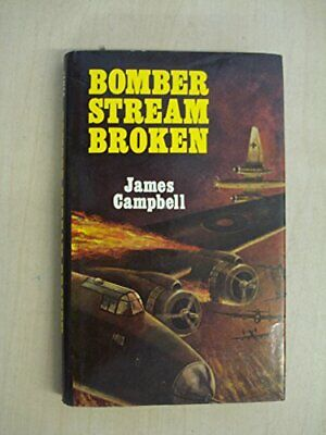 Bomber Stream Broken by Campbell, James Hardback Book The Cheap Fast Free Post