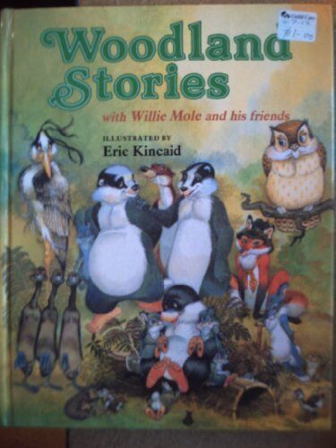 Woodland Stories with Willie Mole and His Friends,Lucy Kincaid, Eric Kincaid