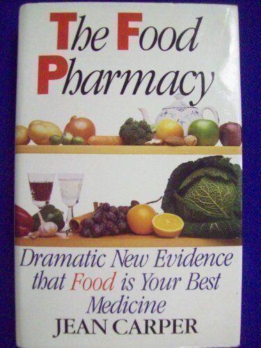 Food Pharmacy By Jean Carper