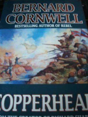 The Starbuck Chronicles (2) - Copperhead By  Bernard Cornwell