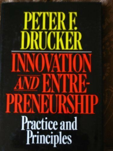 Innovation and Entrepreneurship: Practice and Principles,Peter F. Drucker