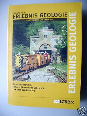 Erlebnis Geologie Streifzüge über und unter Tage 2002