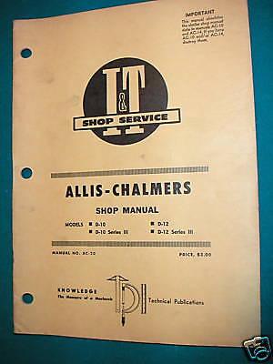 Allis-chalmers D10-d12 Farm Tractor I T Shop Manual