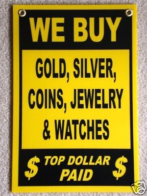 We Buy Gold Silver Coins Jewelry Coroplast Sign 12x18