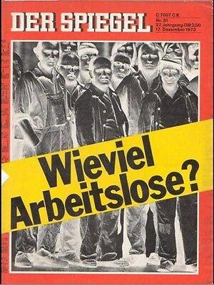SPIEGEL 51/1973 Der Arbeitsmarkt und die steigende Arbeitslosigkeit