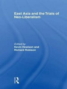 East Asia and the Trials of Neo-Liberalism, KEVIN HEWISON
