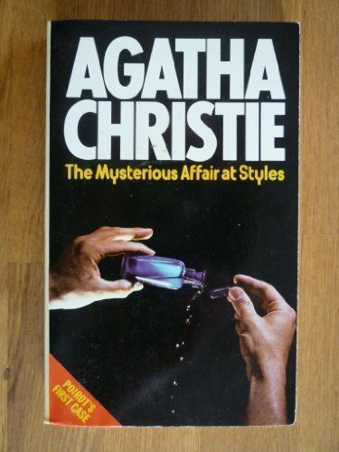 Mysterious Affair at Styles, The By Agatha Christie