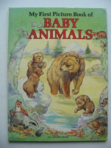 My First Picture Book of Baby Animals (Animal picture books),Rene Cloke