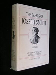 The Papers of Joseph Smith: Autobiographical and Historical Writings - VOLUME 1