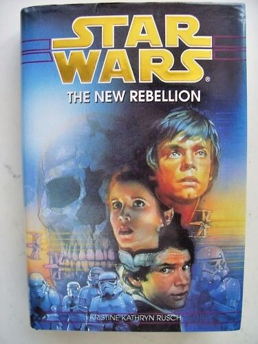 Star Wars: The New Rebellion by Kristine Kathryn Rusch (Hardback, 1996)