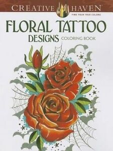 NEW Creative Haven Floral Tattoo Designs Coloring Book (Adult Coloring)