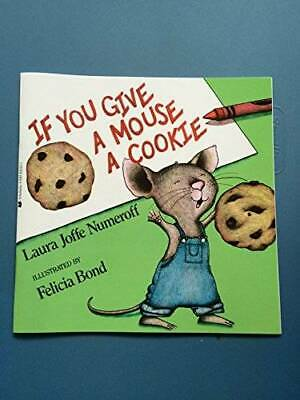 If You Give a Mouse a Cookie - Paperback By Numeroff, Laura Joffe - GOOD