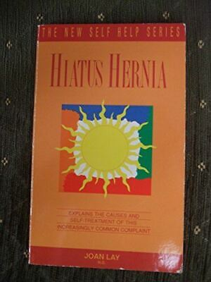Very Good, Hiatus Hernia: Avoid or Alleviate This Common Complaint by Making the