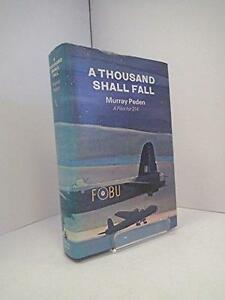 A Thousand Shall Fall: The True Story of a Canadian Bomber Pilot Kitchener / Waterloo Kitchener Area image 1