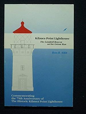 - Kilauea Point Lighthouse: The Landfall Beacon on the Orient Run: Commemorating