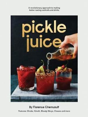 Pickle Juice: A Revolutionary Approach to Making Better Tasting Cocktails